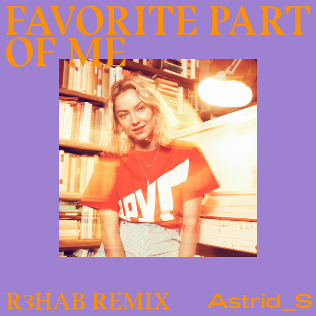 Favorite Part Of Me (R3HAB Remix)