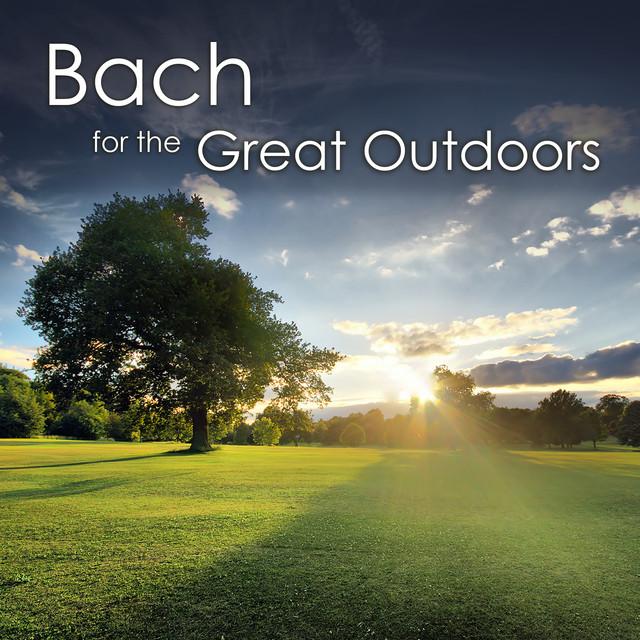Bach for the Great Outdoors