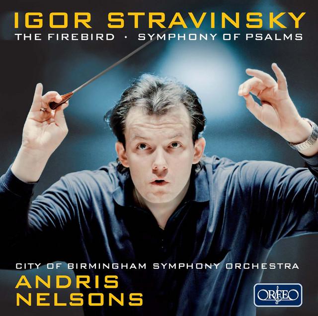 Stravinsky: The Firebird & A Symphony of Psalms