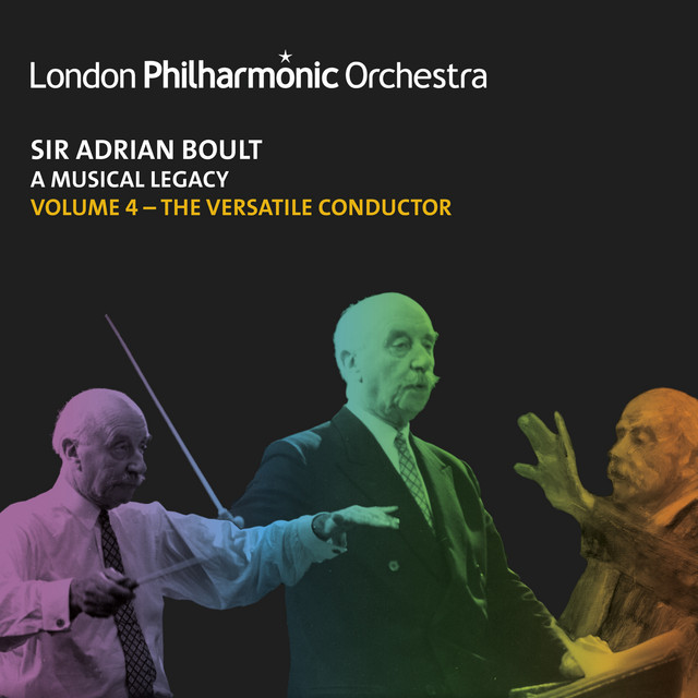 Album cover for Sir Adrian Boult: A Musical Legacy, Vol. 4 by London Philharmonic Orchestra, Sir Adrian Boult