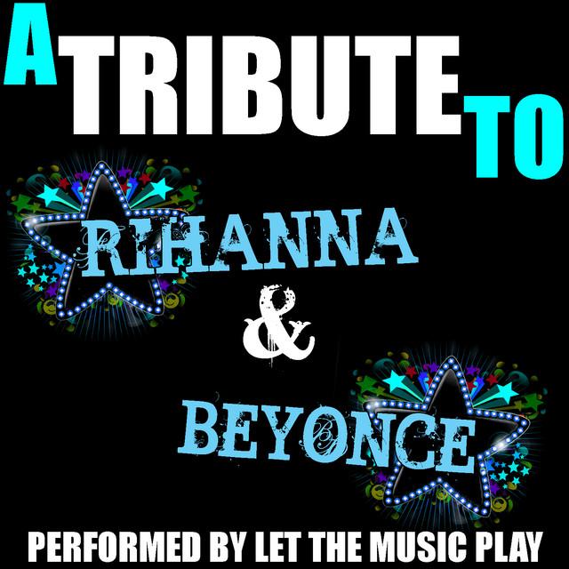 A Tribute to Rihanna & Beyoncé