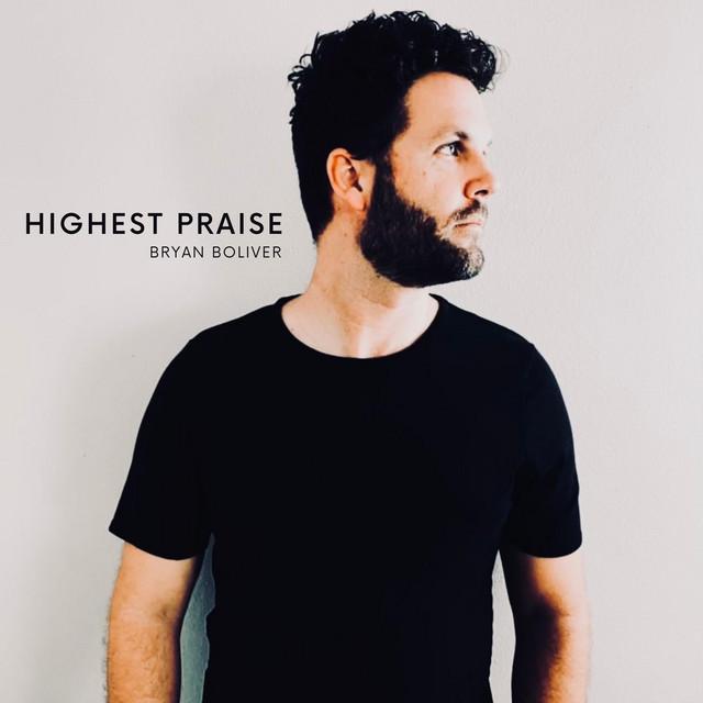 Bryan Boliver - Highest Praise