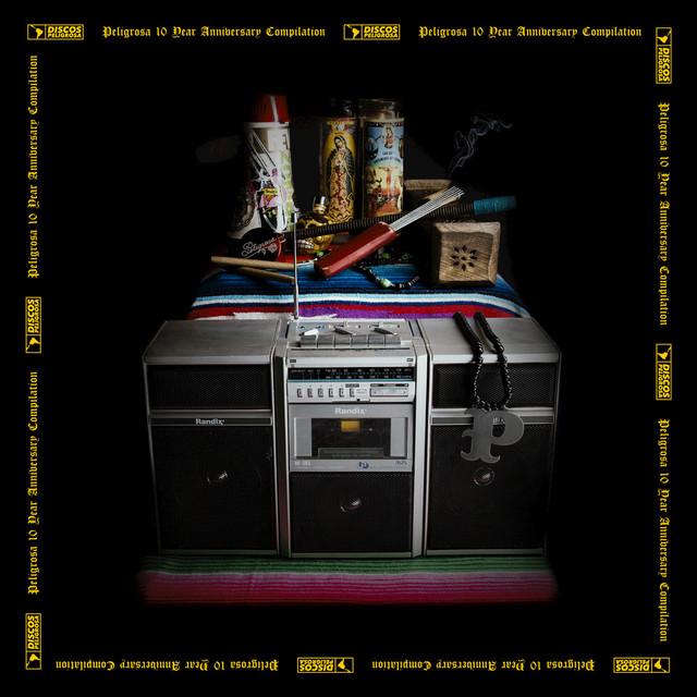 Peligrosa: 10 Year Anniversary Compilation