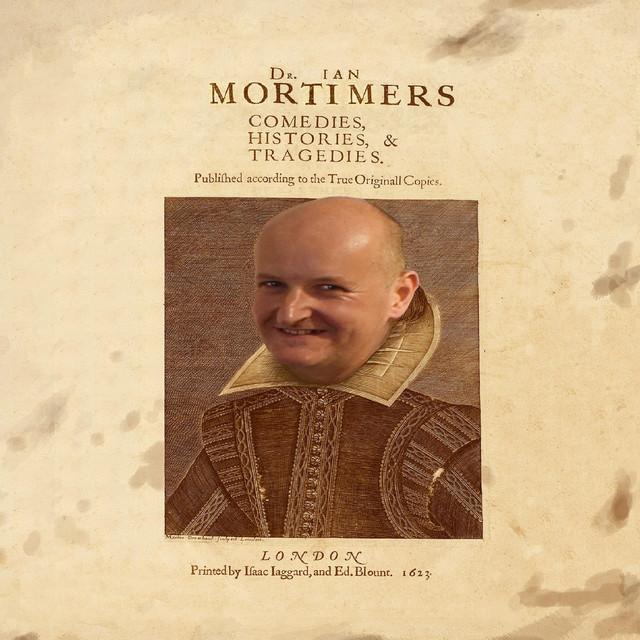 Dr Ian Mortimer's Comedies, Histories & Tragedies