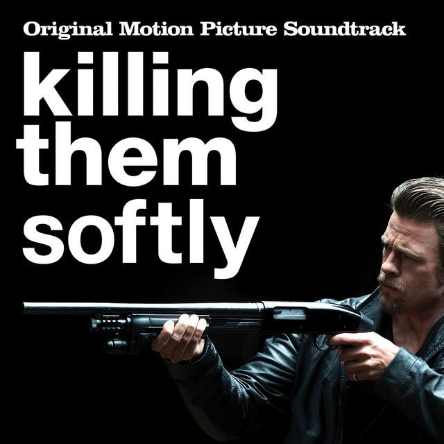 Killing Them Softly (Original Motion Picture Soundtrack) - Official Soundtrack