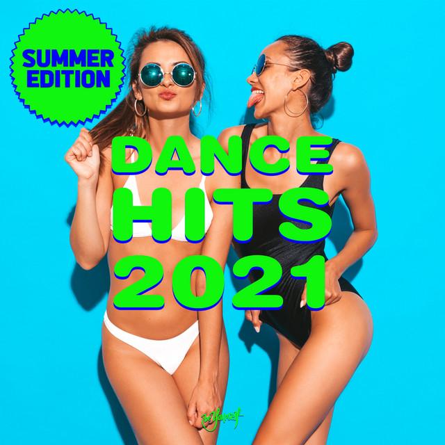Dance Hits 2021 - Summer Edition