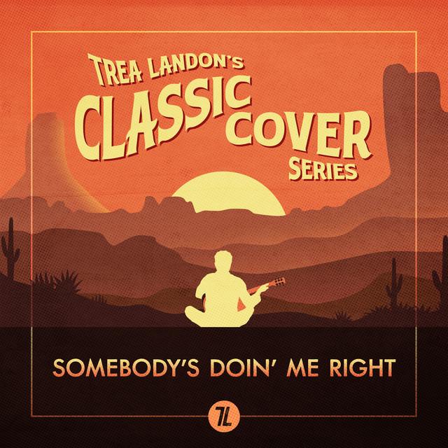 Somebody's Doin' Me Right (Trea Landon's Classic Cover Series)