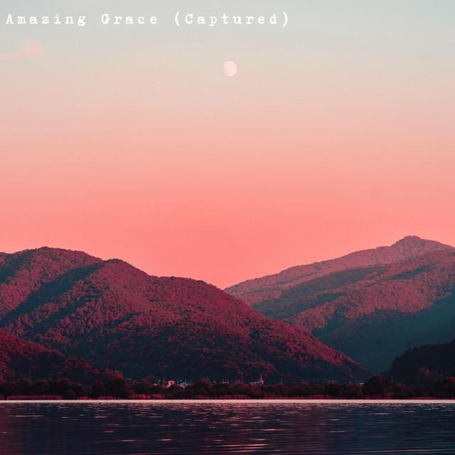 Hillside Recording - Amazing Grace (Captured)