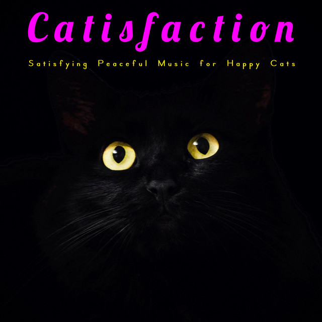 Album cover for Catisfaction (Satisfying Peaceful Music for Happy Cats) by Cat Music, Music For Cats, Cats Music Zone