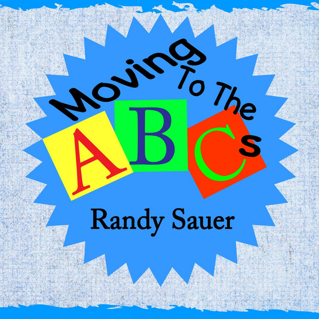 Moving to the Abc's by Randy Sauer