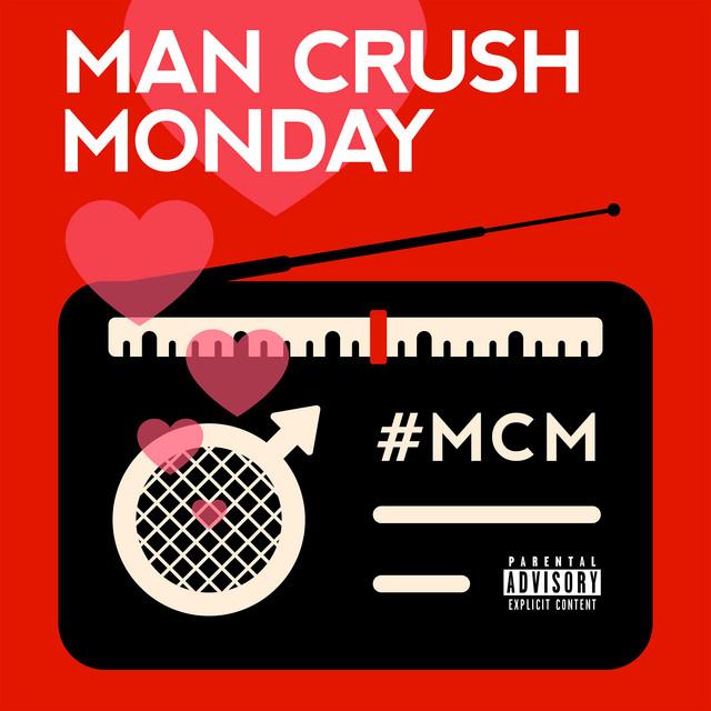Man Crush Monday