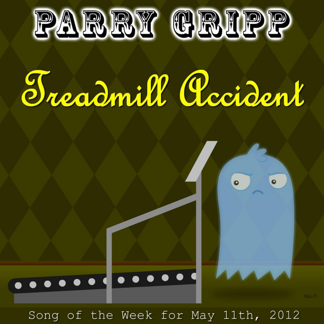 Treadmill Accident by Parry Gripp