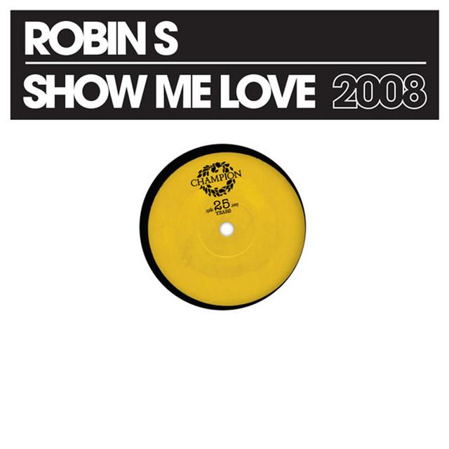 Show Me Love - 2008 Radio Mix