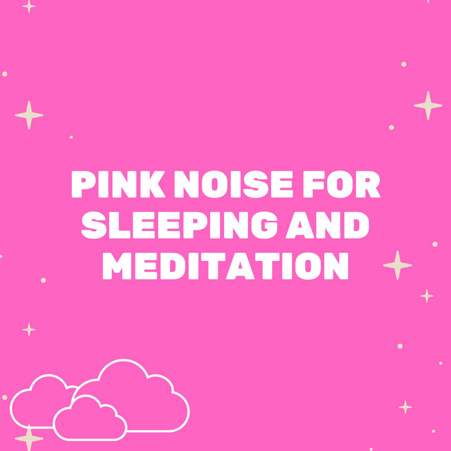 Pink Noise for Sleeping and Meditation