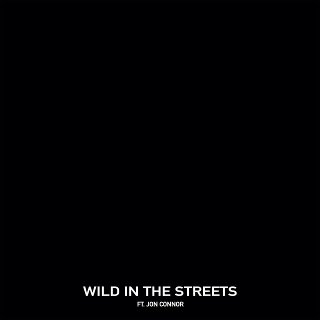 Wild in the Streets (feat. Jon Connor)