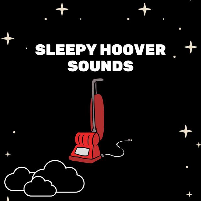 Sleepy Hoover Sounds