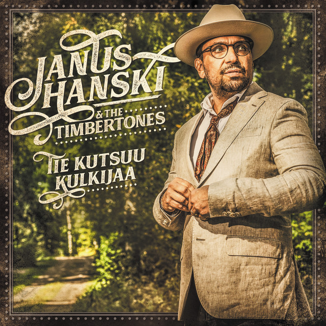 Kansikuva: Janus Hanski & The Timbertones: Tie kutsuu kulkijaa