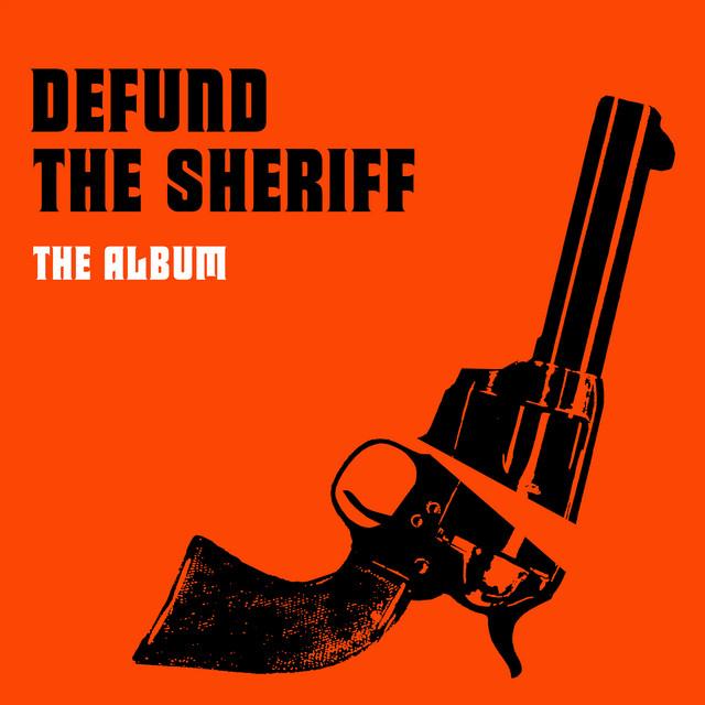 Defund The Sheriff (The Album)