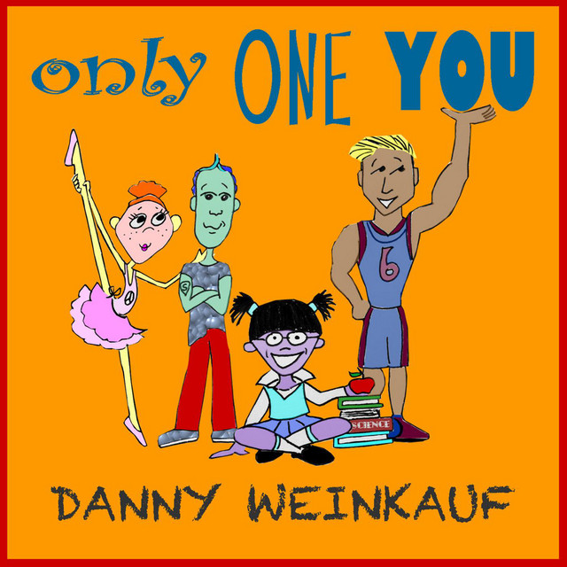 Only One You by Danny Weinkauf