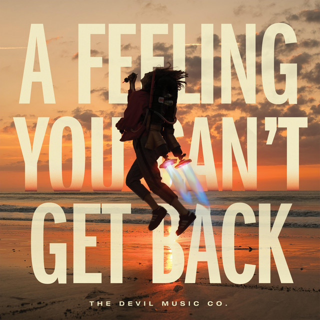 A Feeling You Can't Get Back