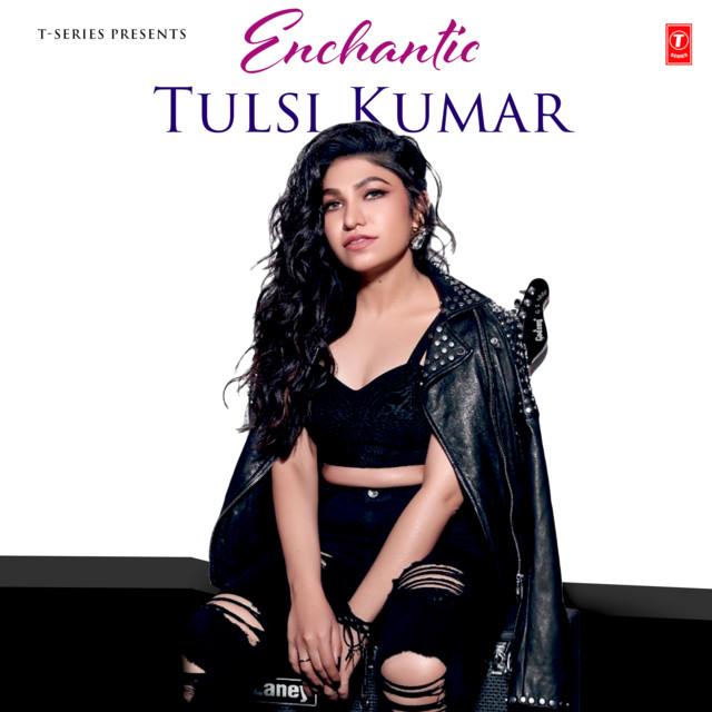 Enchantic Tulsi Kumar