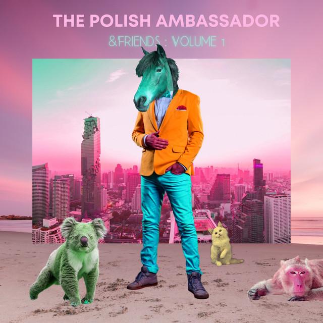 The Polish Ambassador & Friends (Vol. 1)