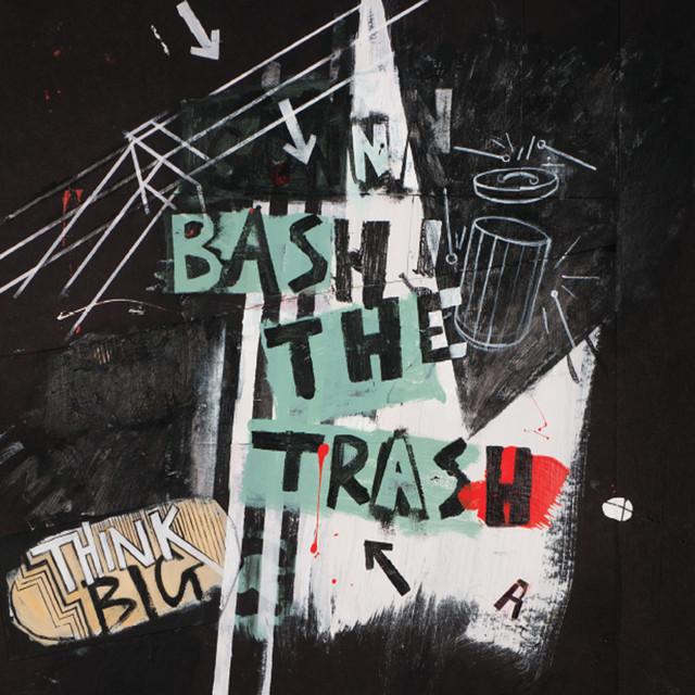 Think Big by Bash the Trash