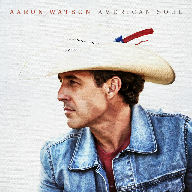 Album cover for American Soul by Aaron Watson