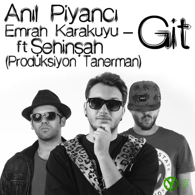 Git (feat. Emrah Karakuyu & Şehinşah)