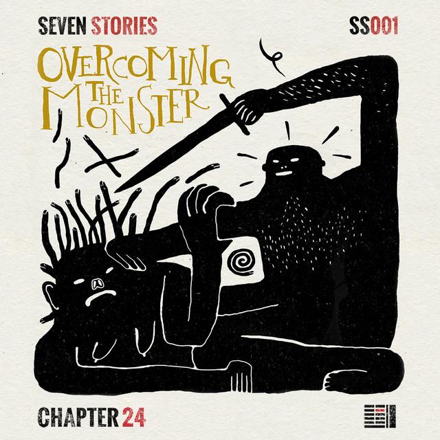 Seven Stories: Overcoming the Monster