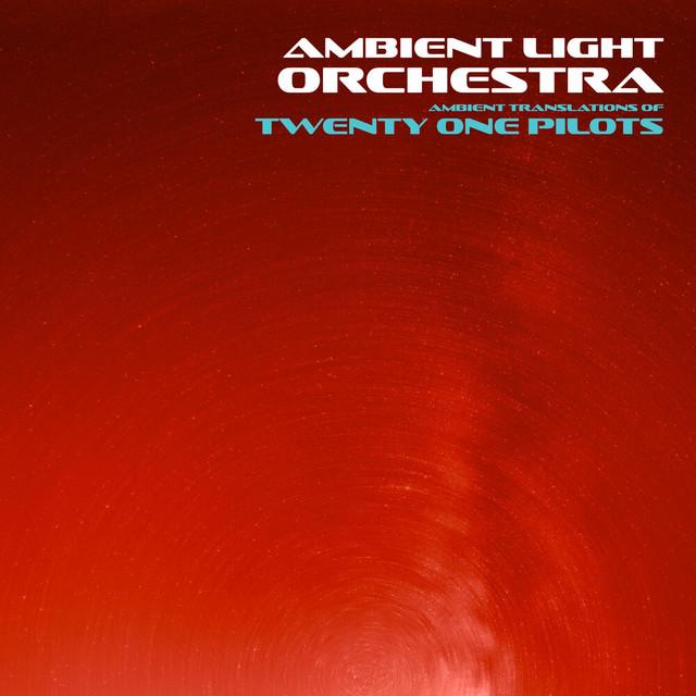 Ambient Translations of Twenty One Pilots