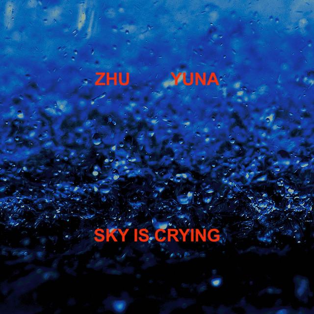 Sky Is Crying by ZHU & Yuna