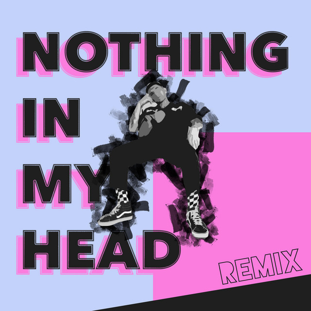 Nothing In My Head [Remix]