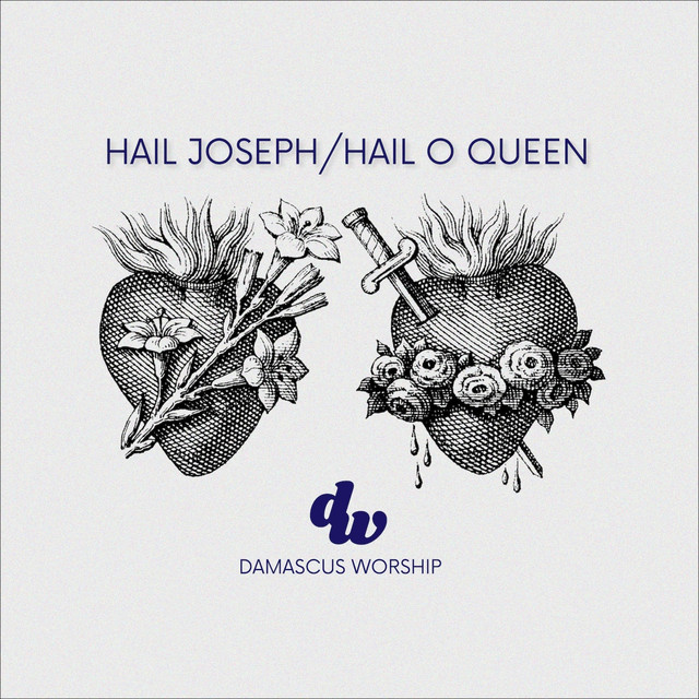 Damascus Worship, Aaron Richards - Hail Joseph/Hail O Queen