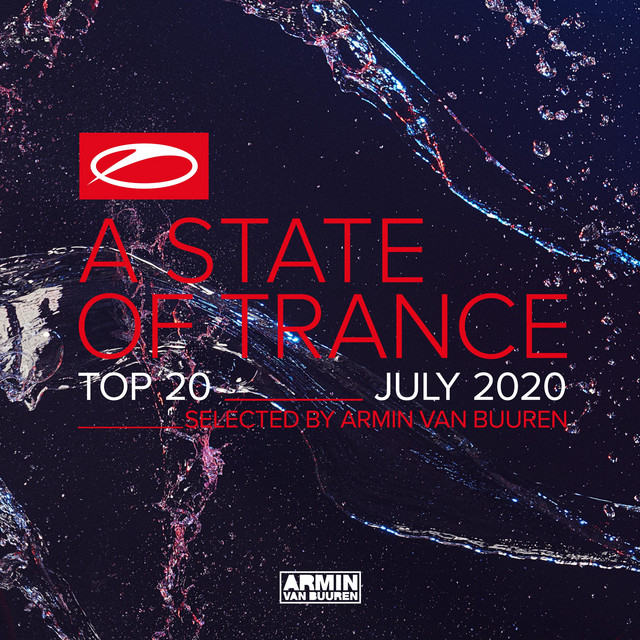 A State Of Trance Top 20 - July 2020 (Selected by Armin van Buuren)