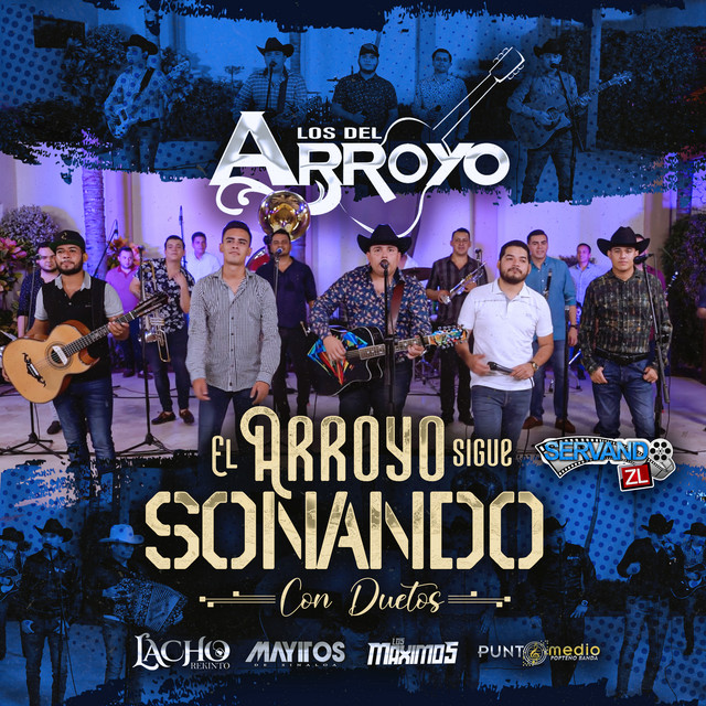 Album cover for El Arroyo Sigue Sonando Con Duetos (feat. Los Maximos, Punto Medio, Los Mayitos de Sinaloa & Lacho Rekinto) by Los Del Arroyo