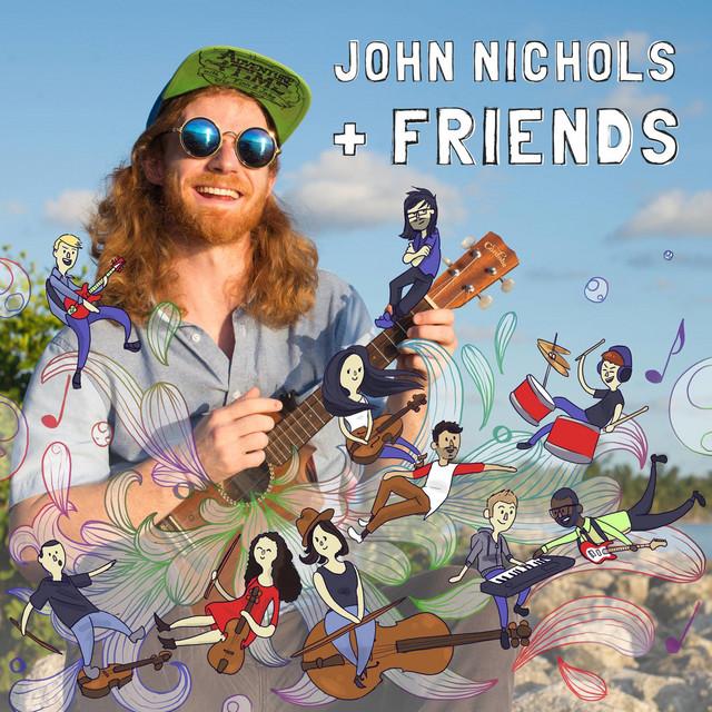John Nichols + Friends