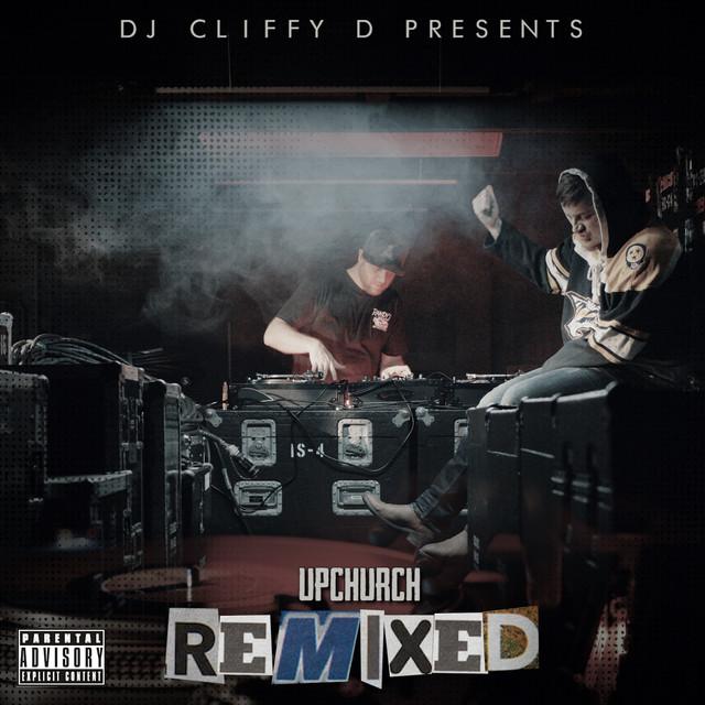 DJ Cliffy D Presents: Upchurch Remixed