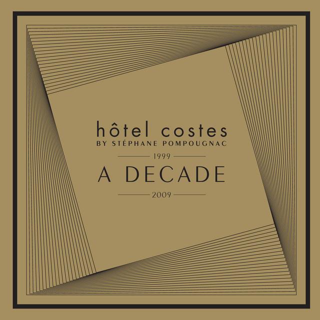 Hôtel Costes - A Decade