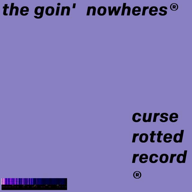 The Goin' Nowheres