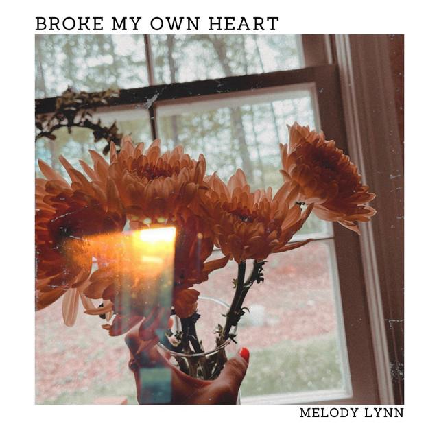 Melody Lynn - Broke My Own Heart