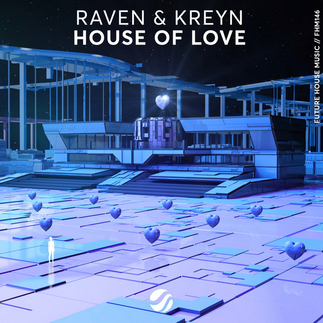 Raven & Kreyn - House Of Love