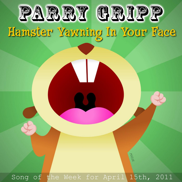 Hamster Yawning In Your Face by Parry Gripp