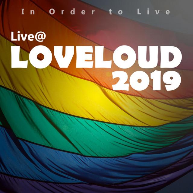 Live @ LOVELOUD 2019