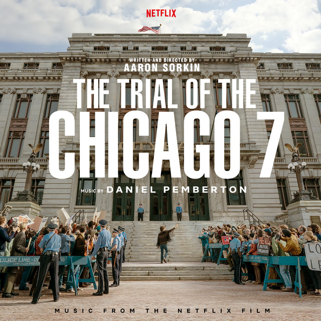 Album cover for The Trial Of The Chicago 7 (Music From The Netflix Film) by Daniel Pemberton
