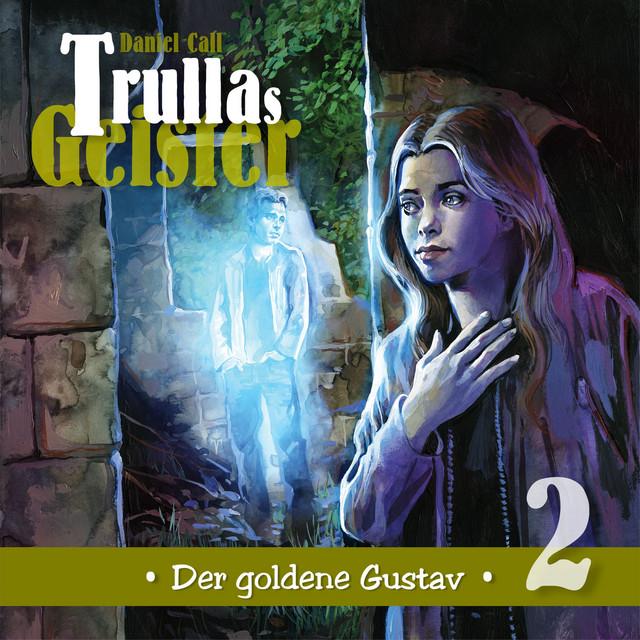 Trullas Geister Teil 2 - Der goldene Gustav Cover