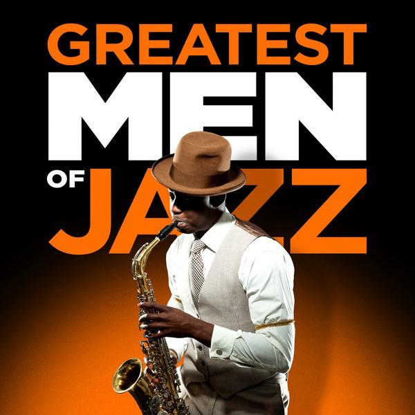 Greatest Men of Jazz