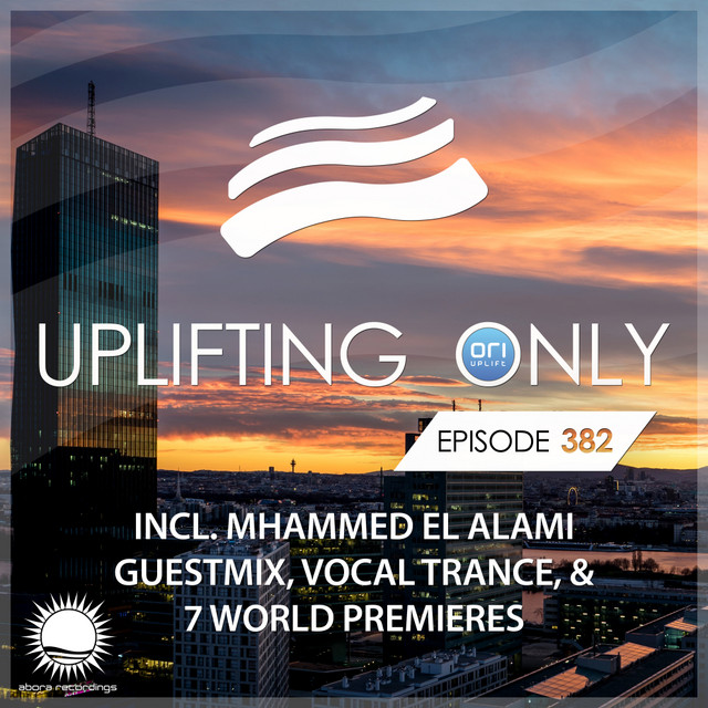 Uplifting Only Episode 382 (incl. Mhammed El Alami Guestmix)