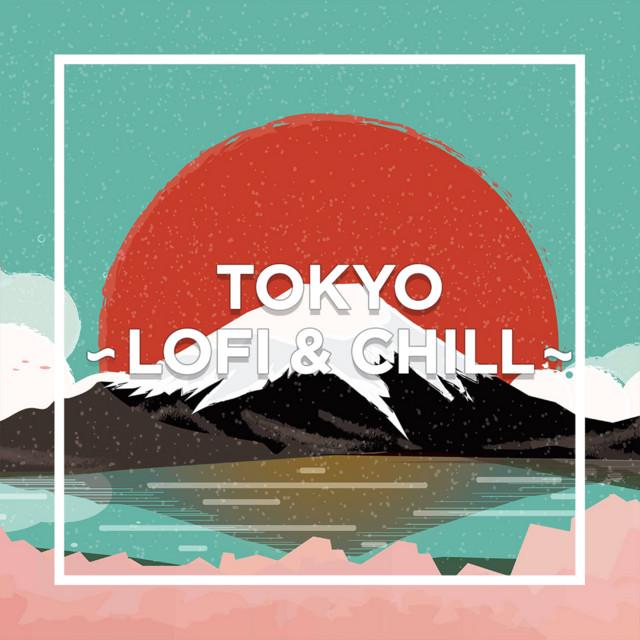TOKYO - LOFI & CHILL -