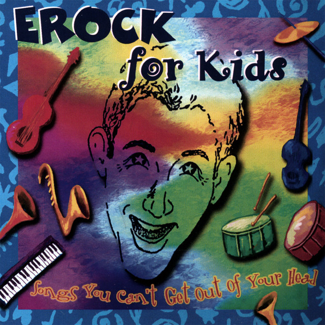 Songs You Can't Get Out of Your Head by Erock For Kids
